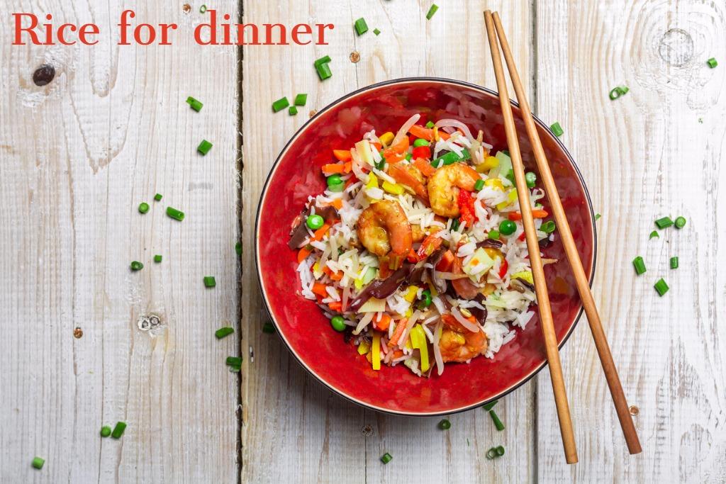 Rice for dinner
